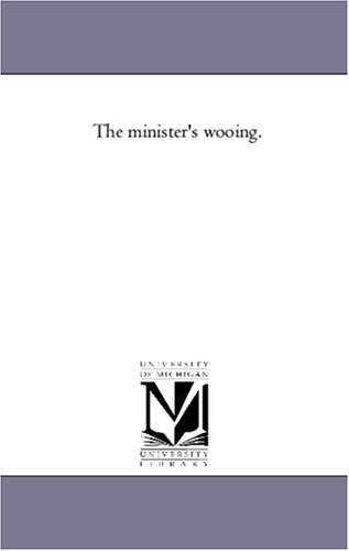 9781425547974: The minister's wooing.