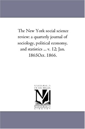 The New York Social Science Review: A: Alexander Del Mar;