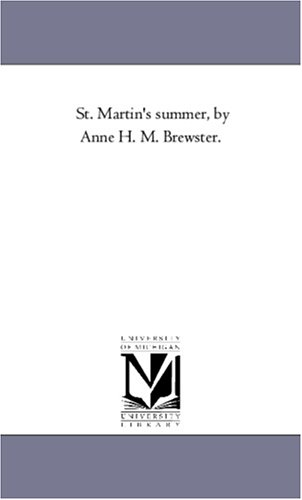 St. Martins Summer, by Anne H. M. Brewster.