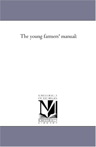 The Young Farmers Manual