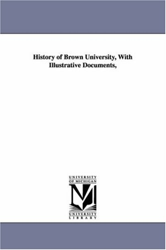 History of Brown university, with illustrative documents,