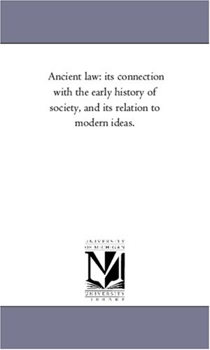 Ancient law: its connection with the early history of society, and its relation to modern ideas. (...