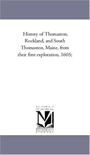9781425553203: History of Thomaston, Rockland, and South Thomaston, Maine, from their first exploration, 1605;: Vol. 2