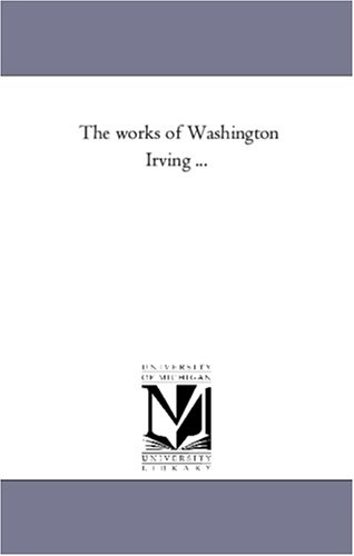 The works of Washington Irving ...: Vol. 21: Life of George Washington in Five (1425556124) by Michigan Historical Reprint Series