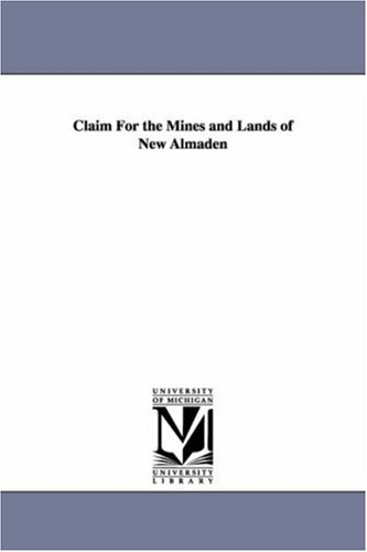 Claim for the Mines and Lands of New Almaden