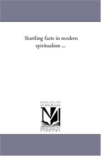 9781425563387: Startling facts in modern spiritualism ...