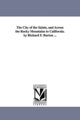 9781425563905: The City of the Saints, and Across the Rocky Mountains to California. by Richard F. Burton ...
