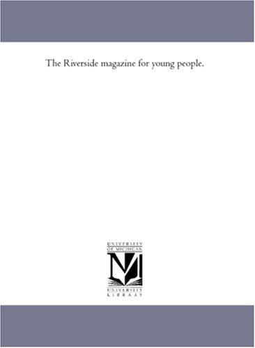 The Riverside magazine for young people.