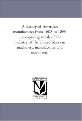 A history of American manufactures from 1608: Bishop, John Leander