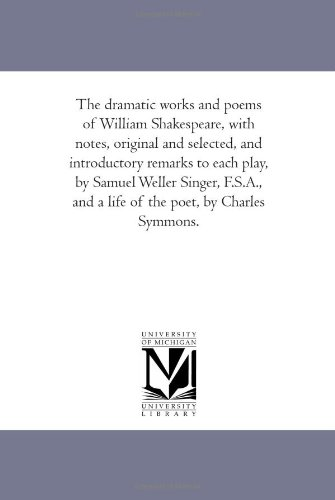 The Dramatic Works and Poems of William: William Shakespeare