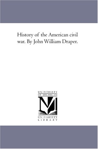 9781425565848: History of the American civil war. By John William Draper.
