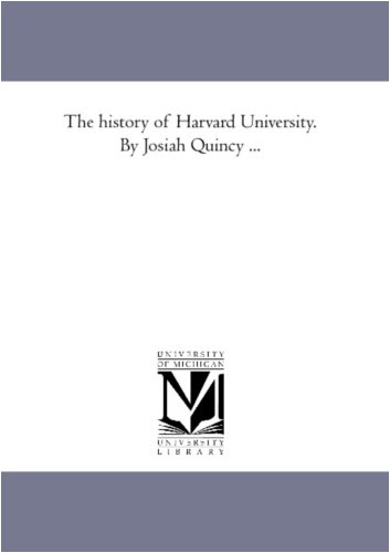 9781425566395: The history of Harvard University. By Josiah Quincy ...