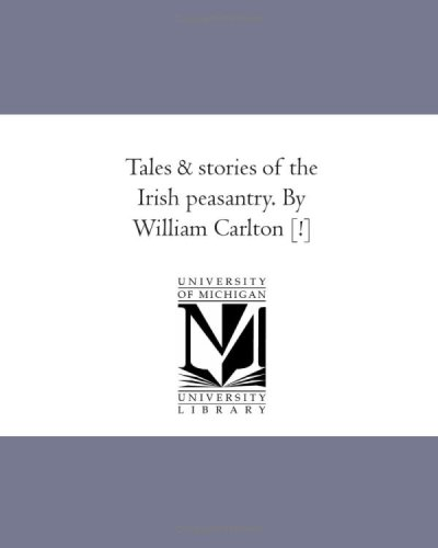 Tales and Stories of the Irish Peasantry.: William Carleton