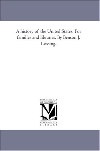 9781425567866: A history of the United States. For families and libraries. By Benson J. Lossing.