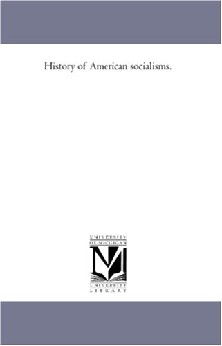 9781425568290: History of American socialisms.