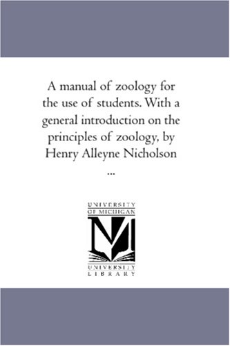 A manual of zoology for the use of students. With a general introduction on the principles of ...