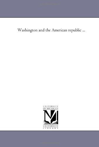9781425568962: Washington and the American republic, v. 3