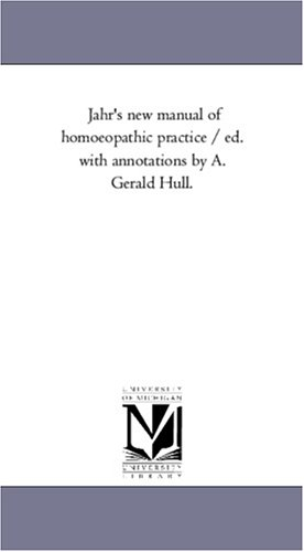 Jahr's new manual of homoeopathic practice /: Bonn, Maria