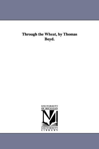 9781425572570: Through the Wheat, by Thomas Boyd.