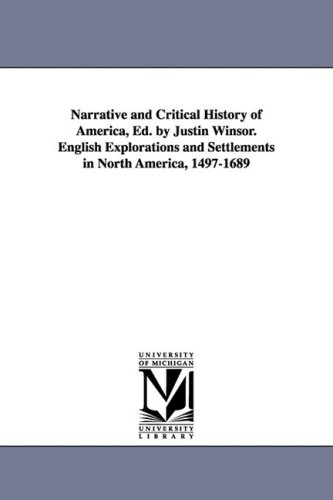 Narrative and Critical History of America, Ed. by Justin Winsor. English Explorations and ...
