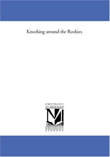 9781425574604: Knocking around the Rockies