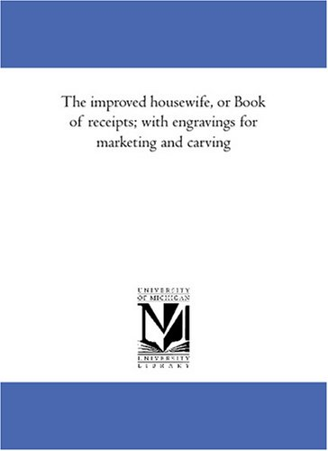 9781425585389: The improved housewife, or Book of receipts; with engravings for marketing and carving