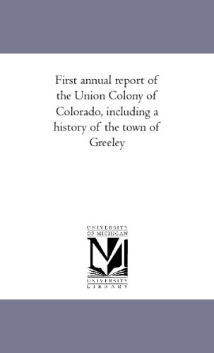 First annual report of the Union Colony of Colorado, including a history of the town of Greeley: ...