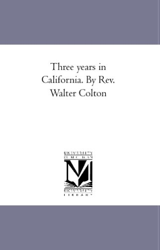 9781425589530: Three years in California. By Rev. Walter Colton