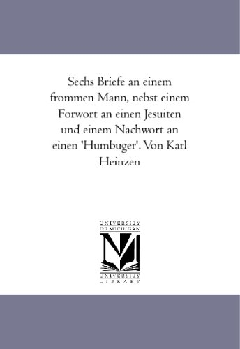Sechs Briefe an einem frommen Mann, nebst: Heinzen, Karl