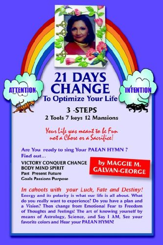 21 Days Change to Optimize Your Life: Maggie M. Galvan-george