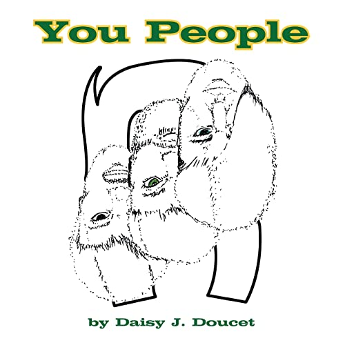 You People: Daisy J. Doucet