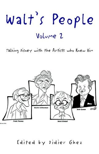 Walt's People - Volume 2: Talking Disney with the Artists who Knew Him: Ghez, Didier