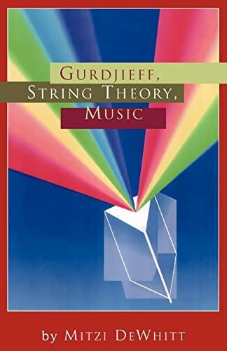 Gurdjieff, String Theory, Music: Mitzi DeWhitt
