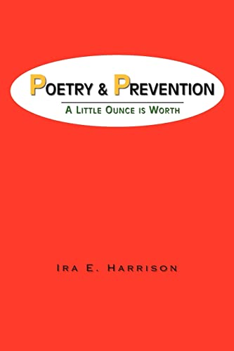 POETRY AND PREVENTION: A Little Ounce is Worth: Harrison, Ira E