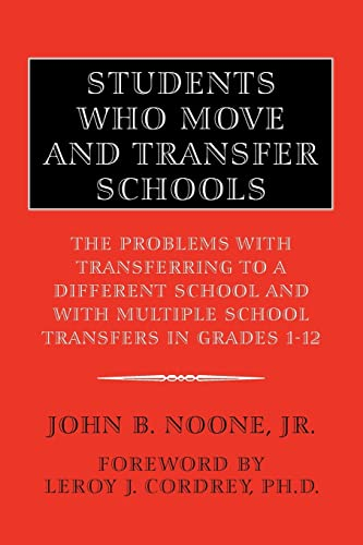 9781425701505: STUDENTS WHO MOVE AND TRANSFER SCHOOLS: THE PROBLEMS WITH TRANSFERRING TO A DIFFERENT SCHOOL AND WITH MULTIPLE SCHOOL TRANSFERS IN GRADES 1-12