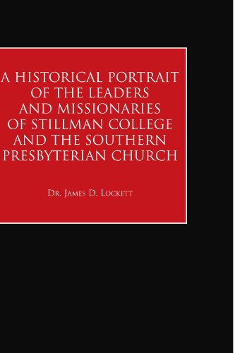 9781425702243: A Historical Portrait of the Leaders And Missionaries of Stillman College and the Southern Presbyterian Church