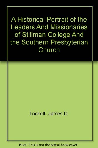 9781425702250: A Historical Portrait of the Leaders And Missionaries of Stillman College And the Southern Presbyterian Church