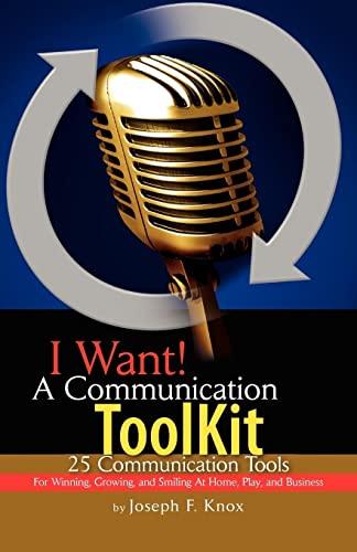 I Want! A Communication ToolKit: 25 Communication: Knox, Joseph F.