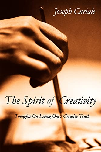 9781425703219: The Spirit of Creativity: Thoughts On Living One's Creative Truth