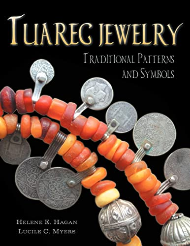 Tuareg Jewelry:Traditional Patterns and Symbols: Helene E. Hagan