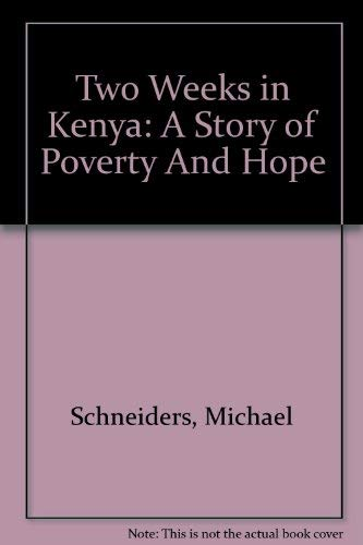 Two Weeks in Kenya: A Story of Poverty and Hope