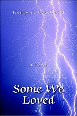 9781425706098: Some We Loved