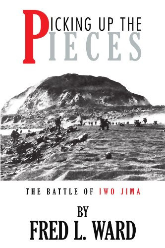 9781425706845: Picking Up The Pieces: The Battle of Iwo Jima