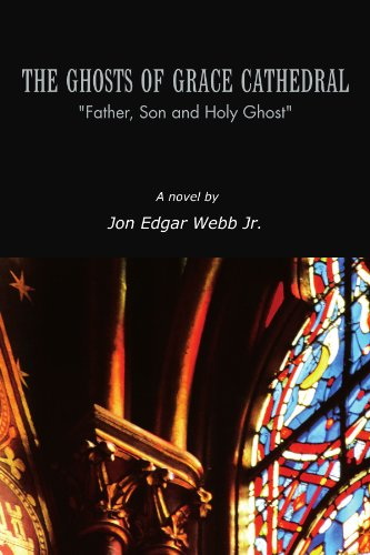 "THE GHOSTS OF GRACE CATHEDRAL: ""Father, Son: John Edgar, Jr"