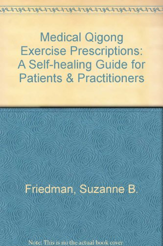 9781425707156: Medical Qigong Exercise Prescriptions: A Self-healing Guide for Patients & Practitioners