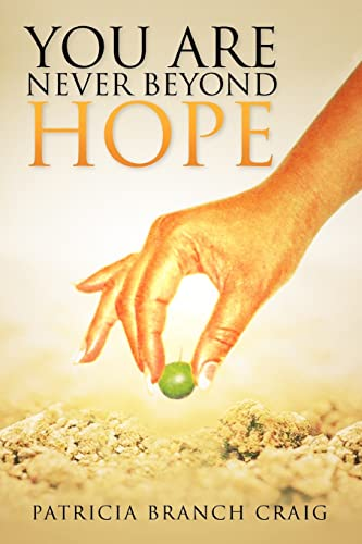 You Are Never Beyond Hope: Patricia Branch Craig