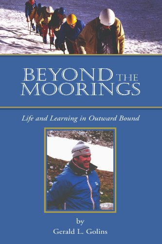 Beyond The Moorings: Life and Learning in: Golins, Gerald L,