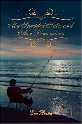 My Speckled Tales and Other Dimensions: Bates, Eve