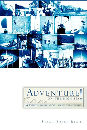 9781425710644: Adventure on the High Sea!: A Family's Sailing Voyage Across the Atlantic.