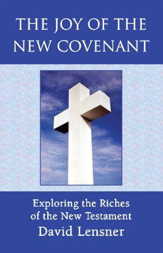 The Joy of the New Covenant: David Lensner